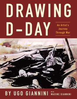 Book: Drawing D – Day: An Artists Journey Through War by Ugo Giannini